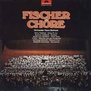 Lp - Fischer Chöre - Orchester Hans Bertram – Fischer Chöre - Orchester Hans Bertram