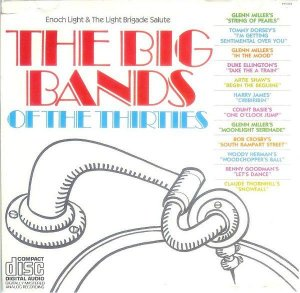 Cd - Enoch Light & The Light Brigade – The Big Bands Of The 30's