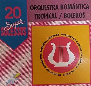 CD  - Orquestra Romântica Tropical / Boleros (Coleção 20 Super Sucessos)