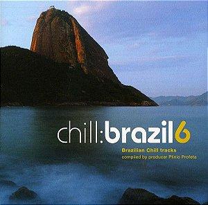 CD - Chill: Brazil 6 - (Vários Artistas) (Duplo)