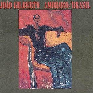 CD - João Gilberto – Amoroso / Brasil (Novo - lacrado)
