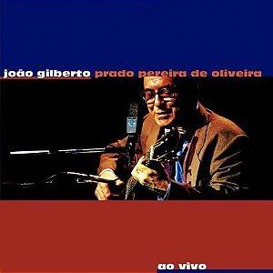 CD - João Gilberto – João Gilberto Prado Pereira De Oliveira Ao Vivo -  (Remastered ) -  (Novo - lacrado)