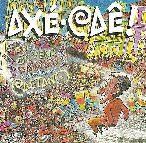 CD - Axê, Caê! - Jovens Baianos Cantam Caetano (Vários Artistas)
