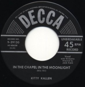 COMPACTO - Kitty Kallen - In The Chapel In The Moonlight /Take Everything But You (EUA)