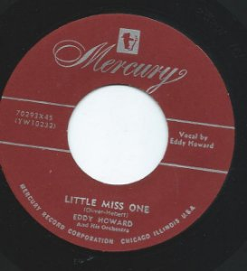 COMPACTO - Eddy Howard And His Orchestra - Little Miss One / Till We Two Are One