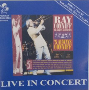 CD - Ray Conniff His Singers e Orchestra - S Always Conniff - Live in Concert