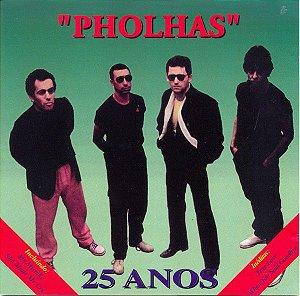 CD - Pholhas – 25 Anos
