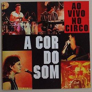 CD - A Cor Do Som – Ao Vivo No Circo