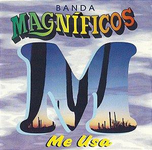 CD - Banda Magníficos – Me Usa