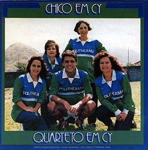 CD - Quarteto Em Cy – Chico Em Cy
