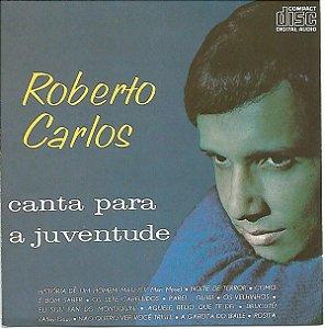 CD - Roberto Carlos – Canta Para A Juventude (1965) (Não Quero Ver Você Triste)