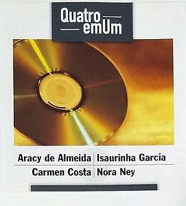 CD - Aracy de Almeida, Isaurinha Garcia, Carmen Costa, Nora Ney (Coleção Quatro em um) (Vários Artistas)