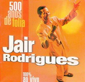 CD - Jair Rodrigues – 500 Anos De Folia