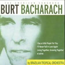 CD - Brazilian Tropical Orchestra - The American Songbook: Burt Bacharach