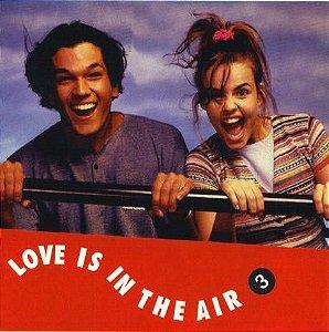 CD - Love Is In The Air 3 (Vários Artistas)