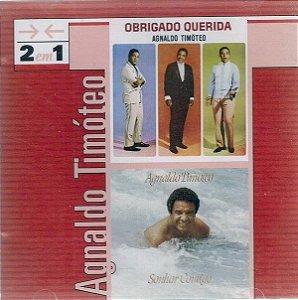 CD - Agnaldo Timóteo (Coleção 2 Em 1: Obrigado Querida & Sonhar Contigo)