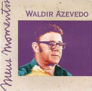 CD - Waldir Azevedo (Coleção Meus Momentos)