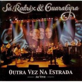 CD - Sá, Rodrix & Guarabyra – Outra Vez na Estrada (Ao Vivo)