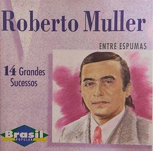 CD - Roberto Muller - Entre Espumas - 14 Grandes Sucessos