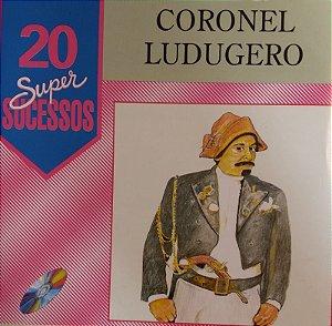 CD- Coronel Ludgero (Coleção 20 Super Sucessos)