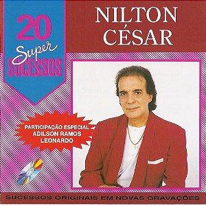 CD - NILTON CÉSAR (Coleção 20 Super Sucessos)