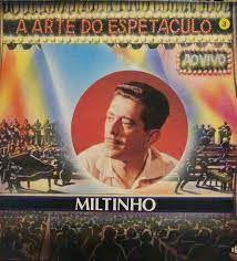 CD - Miltinho Ao Vivo - A Arte do Espetáculo