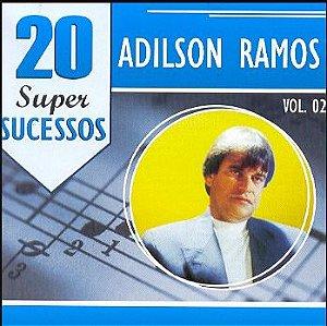 CD - Adilson Ramos Vol.2 (Coleção 20 Super Sucessos)