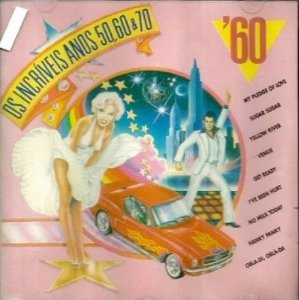 CD - Crazy Eddie And The Mastermixes - Os Incríveis Anos 50, 60 & 70 - Anos 60