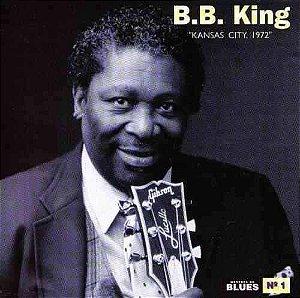 CD - B.B. King - Kansas City 1972 - (Sem contracapa)