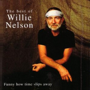 CD - Willie Nelson – The Best Of Willie Nelson - Funny How Time Slips Away