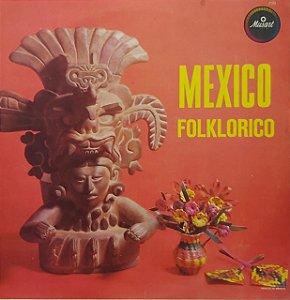 LP - México Folklórico (Vários Artistas) (Importado Mexico)