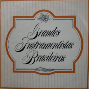 LP -  Grandes Instrumentistas Brasileiros (Vários Artistas)