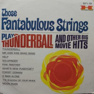 LP - Those Fantabulous Strings – Play Thunderball And Other Big Movie Hits (Importado US)