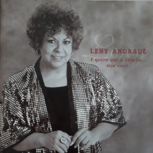 CD - Leny Andrade – interpreta Ronaldo Bôscoli: E Quero Que a Canção... Seja Você