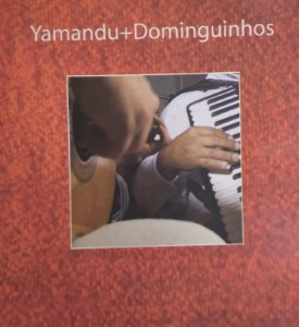 CD - Yamandu Costa, Dominguinhos – Yamandu+Dominguinhos ( SEM CONTRACAPA)