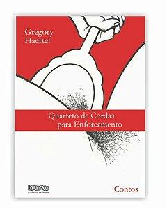 Quarteto de Cordas para Enforcamento | Gregory Haertel