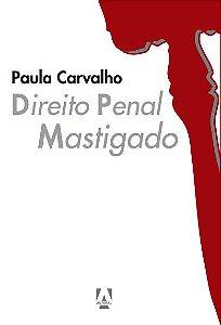 Direito Penal Mastigado - autora Paula Carvalho