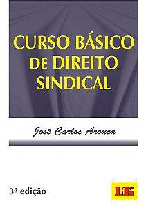Curso básico de direito sindical - autor José Carlos Arouca