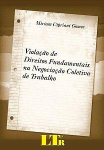 Violação de direitos humanos fundamentais na negociação coletiva de trabalho