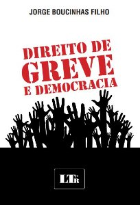 Direito de greve e democracia - autor Jorge boucinhas filho