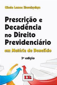 Prescrição e decadência no direito previdenciário: em matéria de benefício