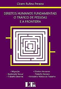 Direitos humanos fundamentais: o tráfico de pessoas e a fronteira