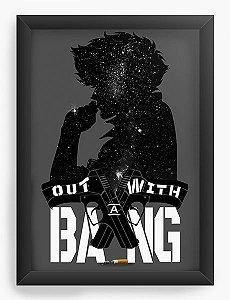 Quadro Decorativo A4(33X24) Anime  Out with a Bang