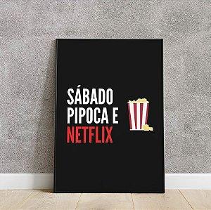 Placa decorativa Sábado, Pipoca e Netflix