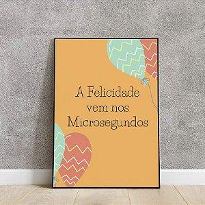 Placa decorativa Felicidade vem nos micro-segundos
