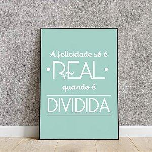 Placa decorativa a felicidade só é real quando é dividida