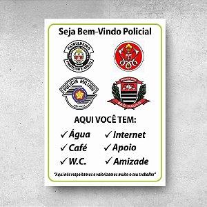 Placa Motivacional - Seja bem vindo policial
