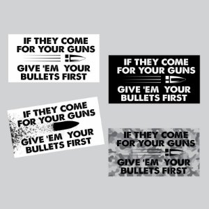 Kit Adesivos if they come for your guns give them your bullets first