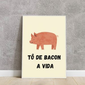Placa decorativa to bacon a vida