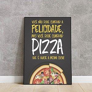 placa decorativa você não pode comprar felicidade mas pode comprar pizza que é quase a mesma coisa!
